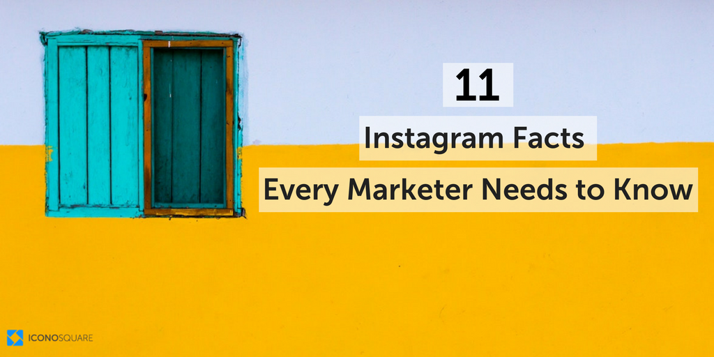 11 Instagram Facts Every Marketer Must Know