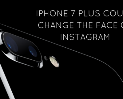 iphone-7-plus-could-change-the-face-of-instagram