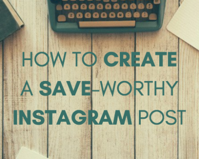 how-to-create-save-worthy-instagram-posts