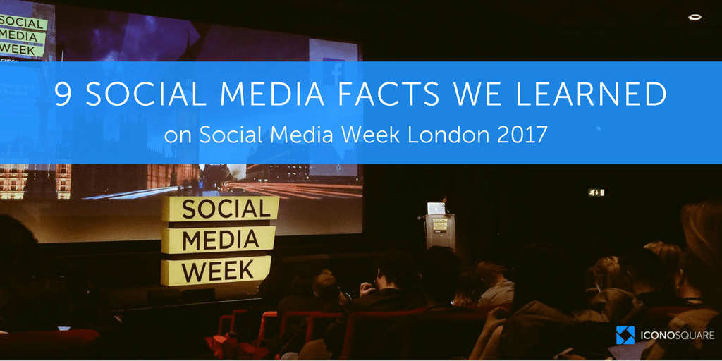 9 social media facts we learned at Social Media Week 2017