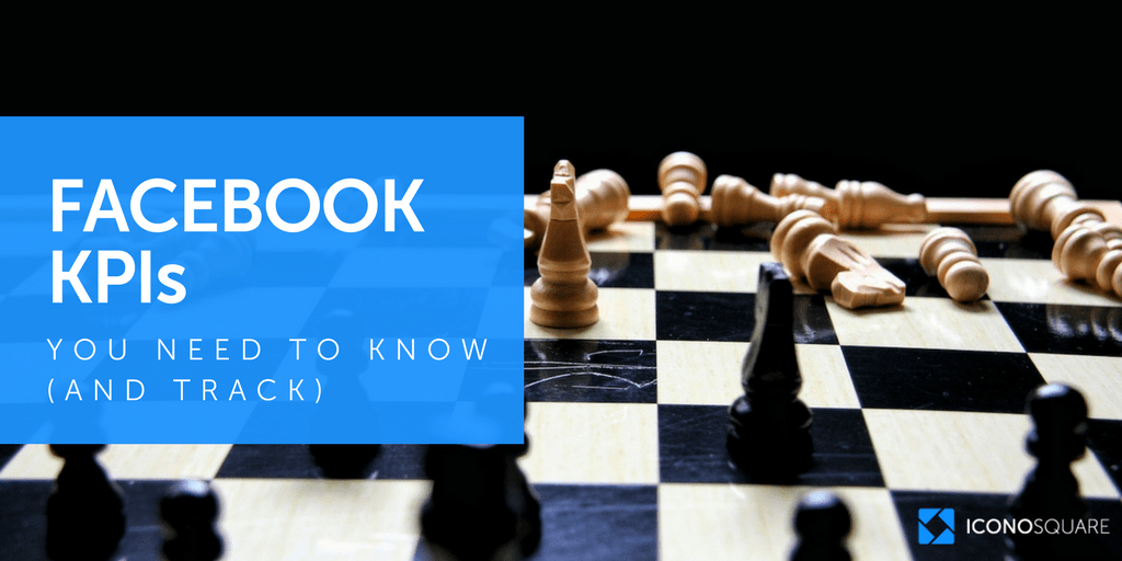 The Facebook KPI's You Need to Know (and Track!)