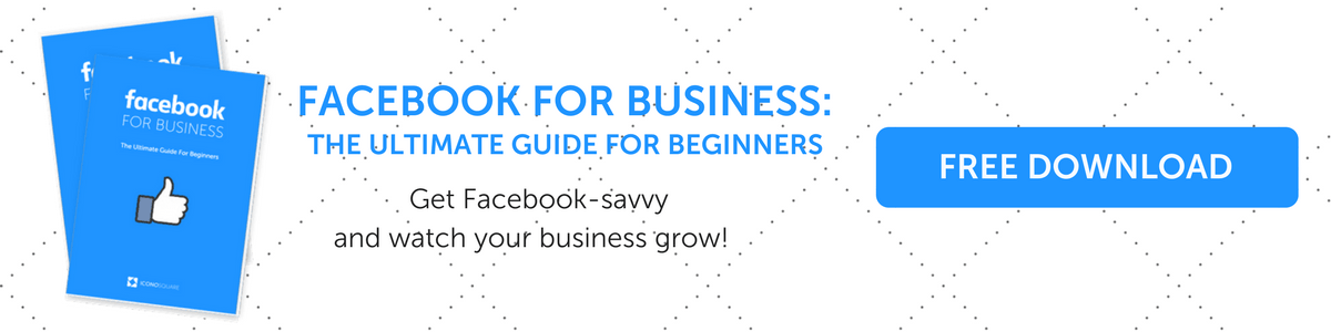 Facebook for Business: The Ultimate Guide for Beginners