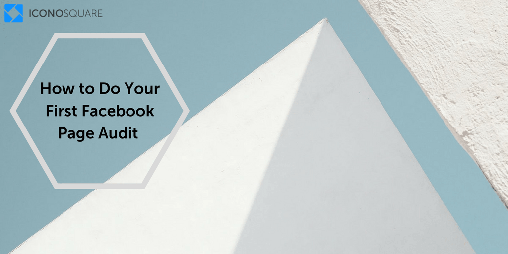 How to Do Your First Facebook Page Audit