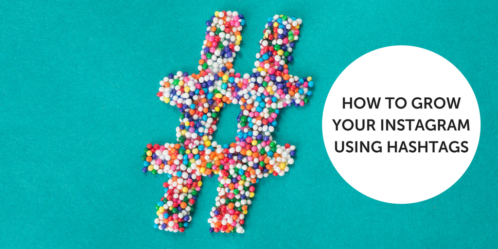 How to grow your Instagram using hashtags