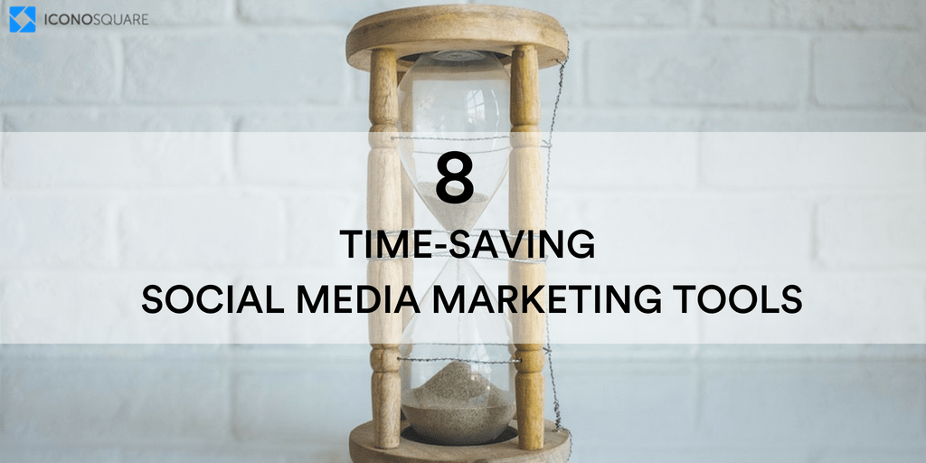 The Best Social Media Marketing Tools To Save You Time
