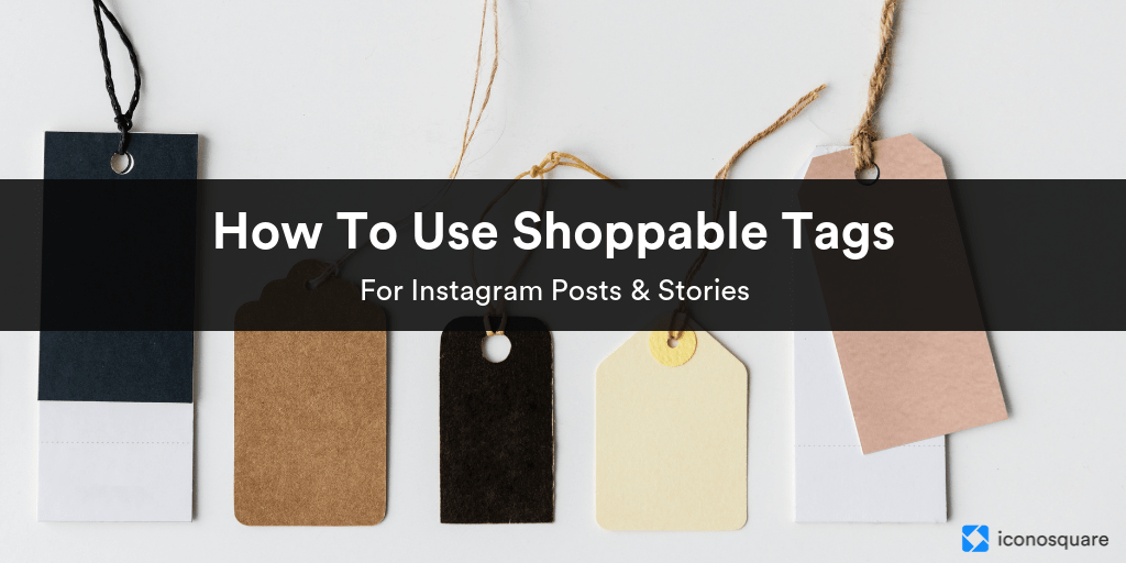 How to Add Shoppable Instagram Tags (UPDATED)