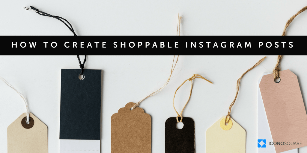 Shoppable Instagram explained: How to add shoppable tags on Instagram