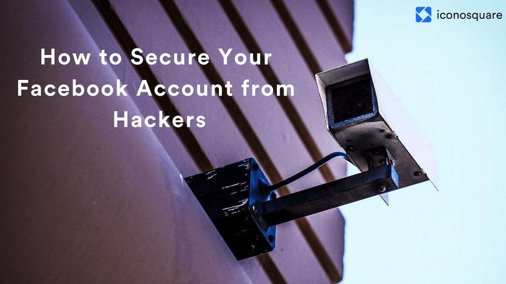 Facebook Hacked? Here's How You Can Secure Your Facebook Account for the Future