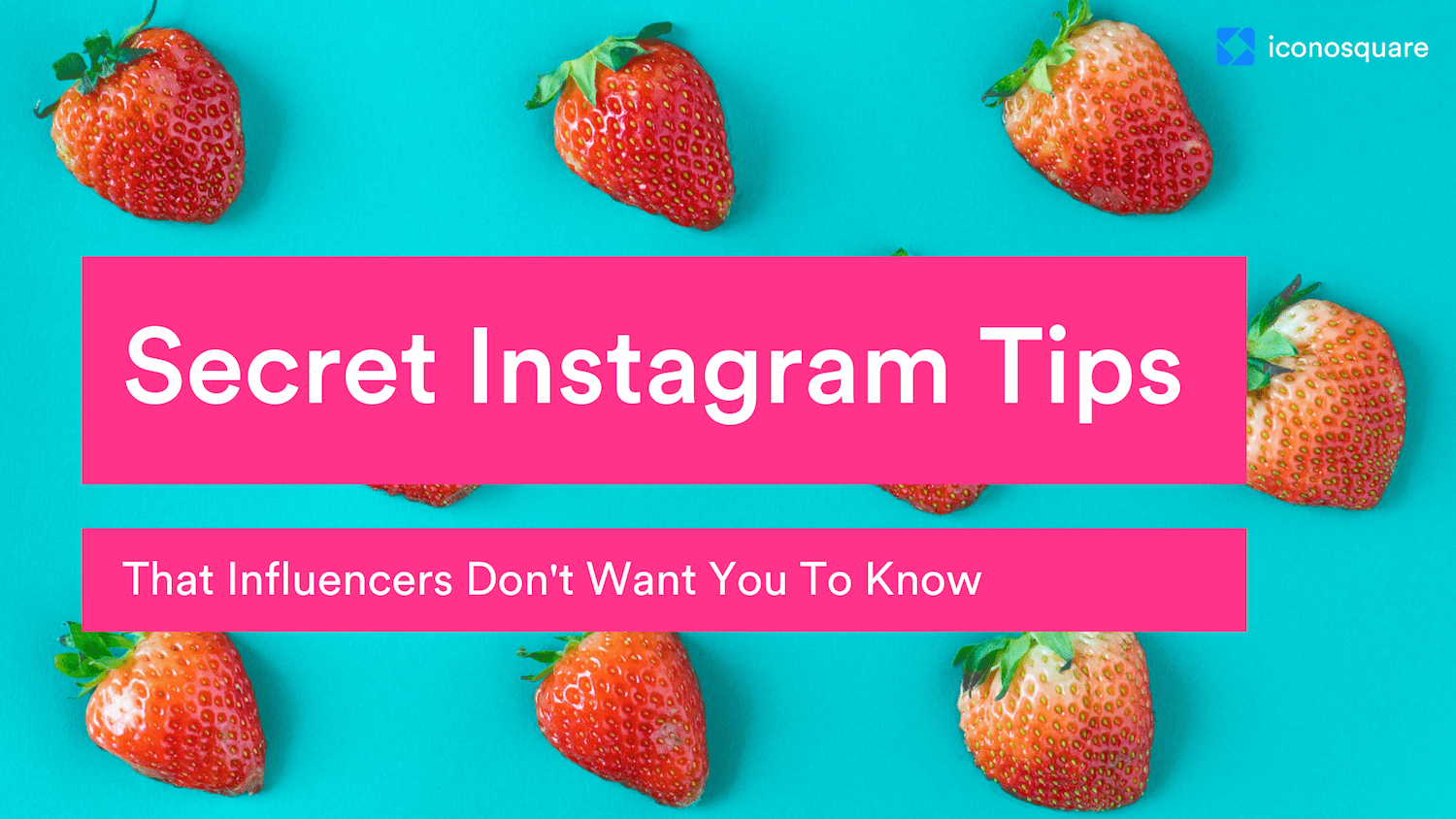 Secret Instagram marketing Tips influencers don't want you to know about