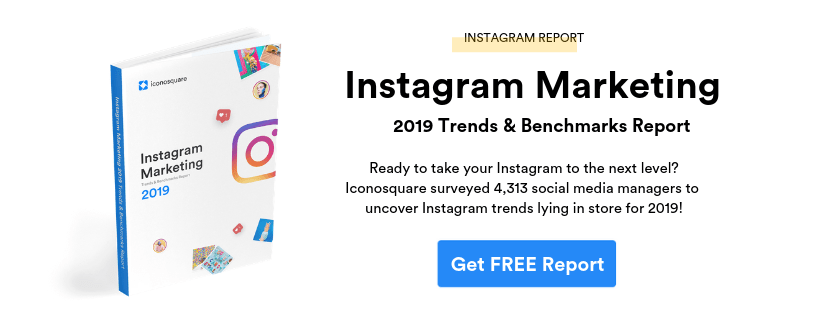Instagram Trends and Benchmarks Report 2019