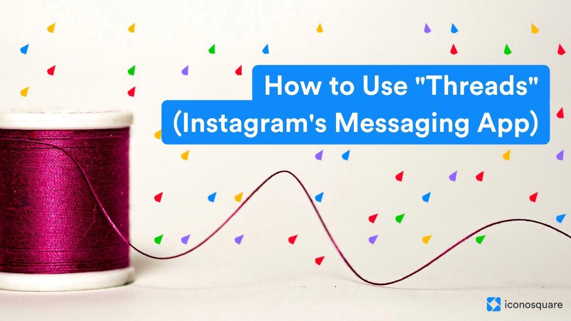 How to use Instagram Threads : Instagram's Messaging App