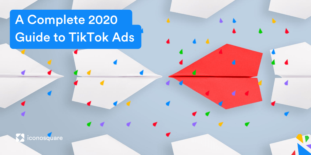 a_complete_2020_guide_to_tiktok_ads
